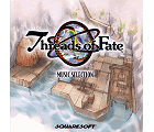 Threads of Fate Music Selection